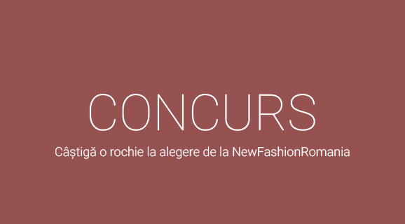 CONCURS: Castiga o rochie la alegere de la NewFashionRomania!